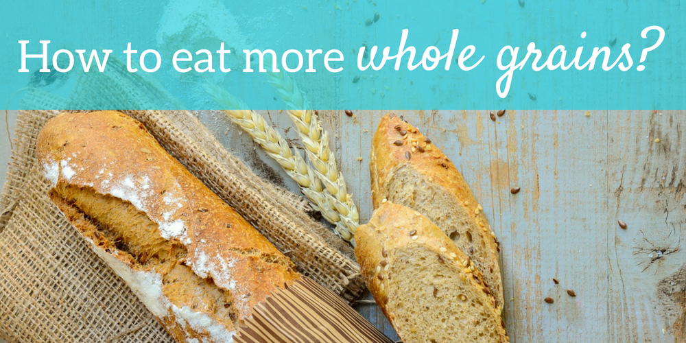 How to eat more whole grains